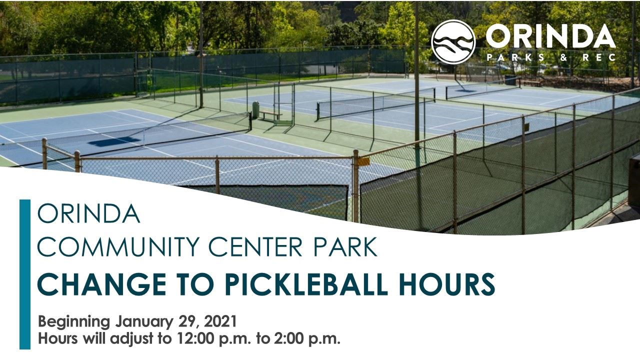 Image of Orinda Community Center Park Tennis Courts with text that reads &#34Changes to Pickleball H
